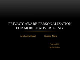PRIVACY-AWARE Personalization FOR Mobile Advertising.