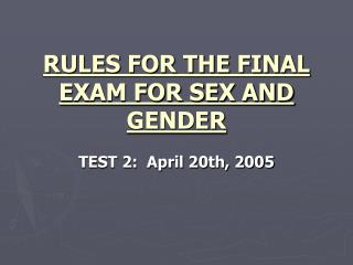RULES FOR THE FINAL EXAM FOR SEX AND GENDER
