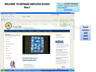 WELCOME  TO SKYWARD EMPLOYEE ACCESS Step 1