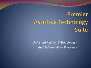 Premier Assistive Technology Suite