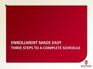 Enrollment made easy three steps to a complete schedule