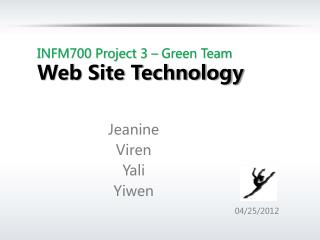 INFM700 Project 3 – Green Team Web Site Technology