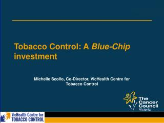 Tobacco Control: A  Blue-Chip  investment