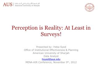 Presented by: Heba Syed  Office of Institutional Effectiveness & Planning
