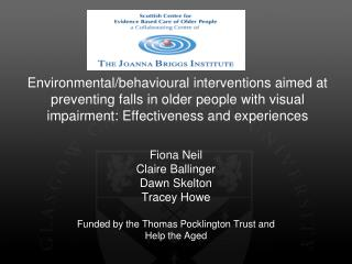 Fiona Neil Claire Ballinger Dawn Skelton Tracey Howe Funded by the Thomas Pocklington Trust and