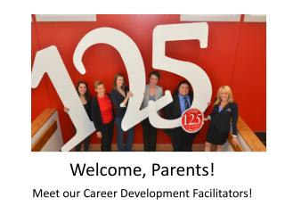 Welcome, Parents! Meet our Career Development Facilitators!
