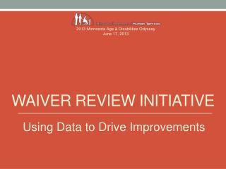 Waiver Review Initiative