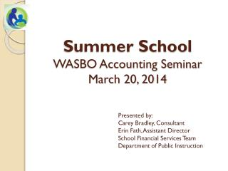 Summer School WASBO Accounting Seminar March 20, 2014