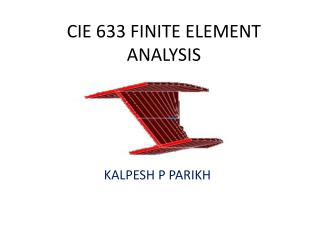 CIE 633 FINITE ELEMENT ANALYSIS