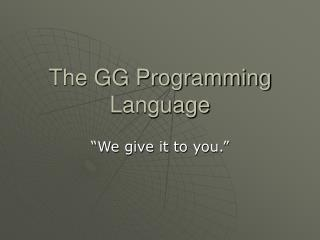 The GG Programming Language