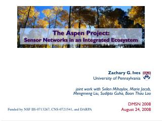 The Aspen Project:   Sensor Networks in an Integrated Ecosystem