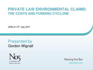 PRIVATE LAW ENVIRONMENTAL CLAIMS: THE COSTS AND FUNDING CYCLONE
