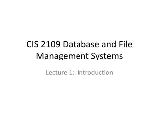 CIS 2109 Database and File Management Systems