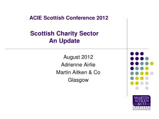 ACIE Scottish Conference 2012 Scottish Charity Sector An Update