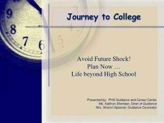 Avoid Future Shock! Plan Now … Life beyond High School