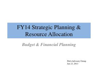 FY14 Strategic Planning & Resource Allocation