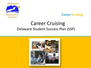Career  Cruising Delaware  Student  Success Plan (SSP)