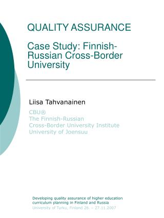 QUALITY ASSURANCE Case Study: Finnish-Russian Cross-Border University