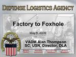 Factory to Foxhole