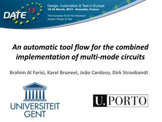 An automatic tool flow  for  the  combined implementation  of  multi -mode circuits