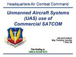 Unmanned Aircraft Systems UAS use of  Commercial SATCOM