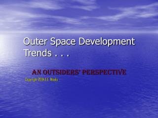 Outer Space Development Trends . . .