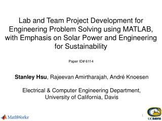 Stanley Hsu , Rajeevan Amirtharajah, André Knoesen Electrical & Computer Engineering Department,