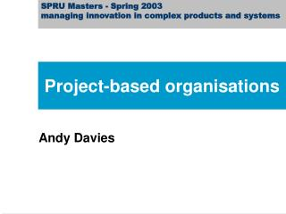 SPRU Masters - Spring 2003 managing innovation in complex products and systems
