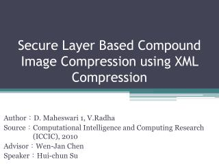Secure Layer Based Compound Image Compression using XML Compression