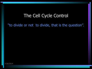 The Cell Cycle Control