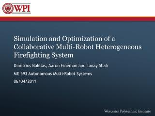 Simulation and Optimization of a Collaborative Multi-Robot Heterogeneous Firefighting System