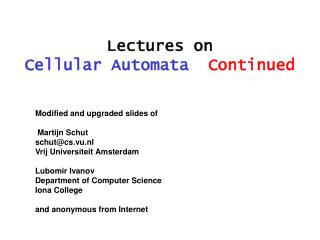 Lectures on  Cellular Automata   Continued