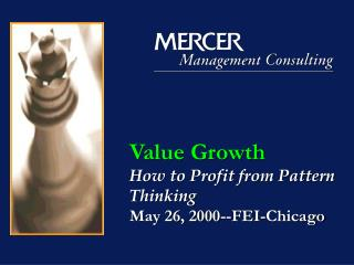 Value Growth   How to Profit from Pattern Thinking May 26, 2000--FEI-Chicago