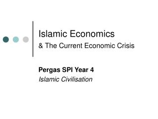 Islamic Economics  & The Current Economic Crisis