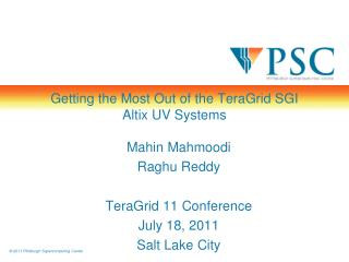 Getting the Most  Out of the  TeraGrid  SGI  Altix  UV Systems