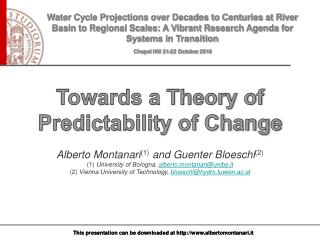 Towards a Theory of Predictability of Change Alberto  Montanari (1)  and  Guenter Bloeschl (2)