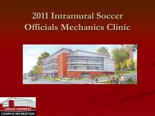 2011 Intramural Soccer Officials Mechanics Clinic