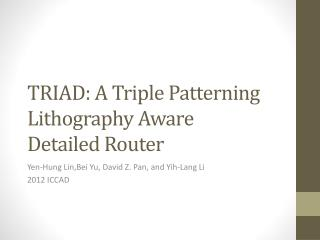 TRIAD: A Triple Patterning Lithography Aware Detailed Router