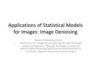 Applications of Statistical Models for Images: Image  Denoising