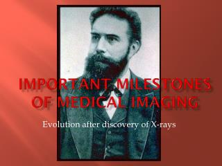 Important milestones  of medical imaging