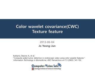 Color wavelet covariance(CWC)  Texture feature