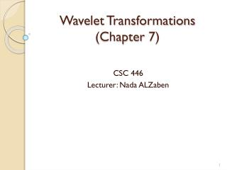 Wavelet Transformations (Chapter 7)