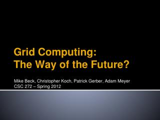 Grid Computing:  The Way of the Future?