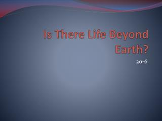 Is There Life Beyond Earth?