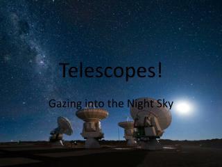 Telescopes!