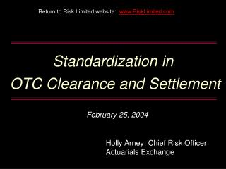 Standardization in OTC Clearance and Settlement