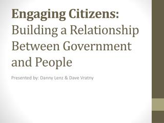 Engaging Citizens:  Building a Relationship Between Government and People