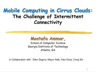 Mobile Computing in Cirrus Clouds:     The Challenge of Intermittent Connectivity