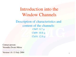 Introduction into the  Window Channels