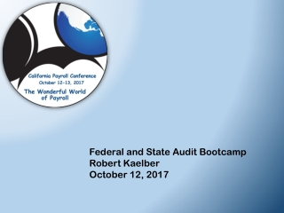 Federal and State Audit Bootcamp Robert Kaelber October 12, 2017